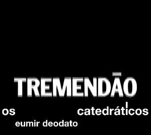 Os Catedraticos: Tremenda