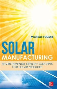 Solar Manufacturing: Environmental Design Concepts for Solar Mod