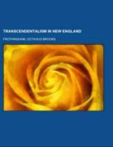 Transcendentalism in New England; a lecture delivered before the