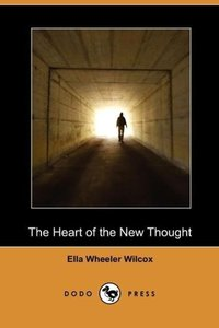 The Heart of the New Thought (Dodo Press)