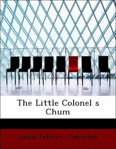 The Little Colonel s Chum