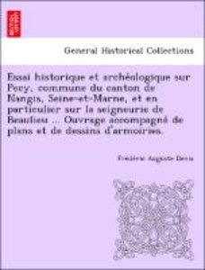 Essai historique et arche´ologique sur Pecy, commune du canton d