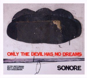 Only The Devil Has No Dreams