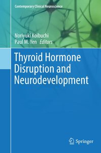 Thyroid Hormone Disruption and Neurodevelopment