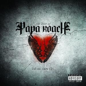 ...To Be Loved: The Best Of Papa Roach