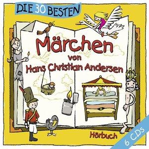 Die 30 besten Märchen von Hans Christian Andersen