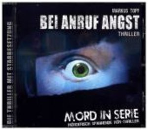 Mord in Serie: Bei Anruf Angst