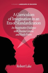 A Curriculum of Imagination in an Era of Standardization
