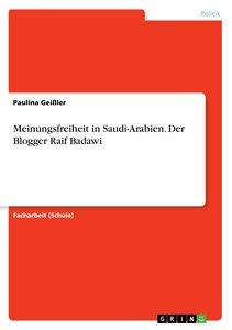 Meinungsfreiheit in Saudi-Arabien. Der Blogger Raif Badawi