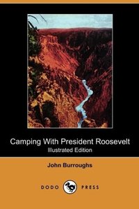 Camping with President Roosevelt (Illustrated Edition) (Dodo Pre