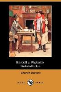 Bardell V. Pickwick (Illustrated Edition) (Dodo Press)