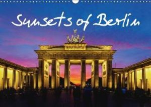 Sunsets of Berlin (Wall Calendar 2015 DIN A3 Landscape)