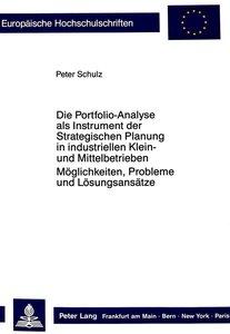 Die Portfolio-Analyse als Instrument der Strategischen Planung i