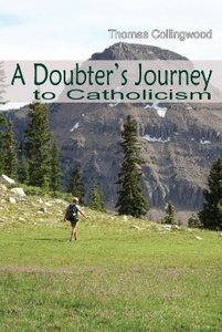 A Doubter's Journey to Catholicism