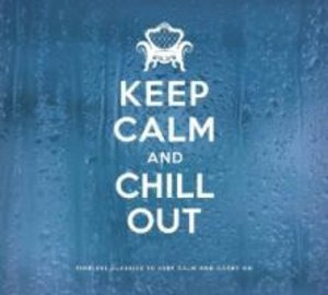 Keep Calm And Chill Out