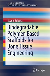 Biodegradable Polymer-Based Scaffolds for Bone Tissue Engineerin
