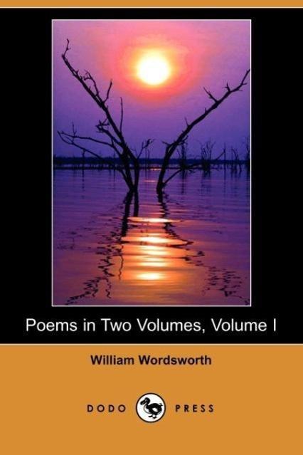 Poems in Two Volumes, Volume I (Dodo Press) - zum Schließen ins Bild klicken