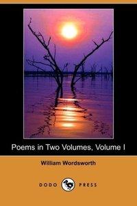 Poems in Two Volumes, Volume I (Dodo Press)