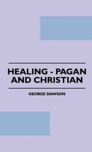 Healing - Pagan And Christian