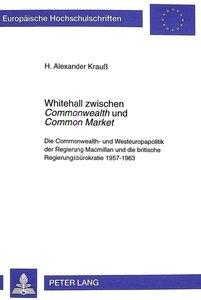 Whitehall zwischen Commonwealth und Common Market