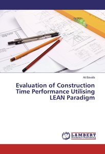 Evaluation of Construction Time Performance Utilising LEAN Parad