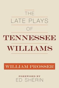Late Plays of Tennessee Williams