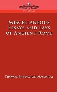 Miscellaneous Essays and Lays of Ancient Rome