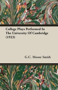 College Plays Performed In The University Of Cambridge (1923)