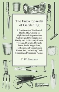 The Encyclopaedia of Gardening - A Dictionary of Cultivated Plan