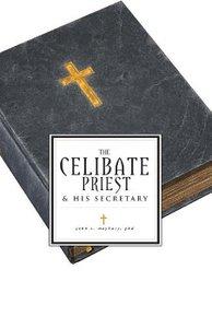 The Celibate Priest and His Secretary