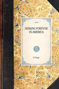 SEEKING FORTUNE IN AMERICA~