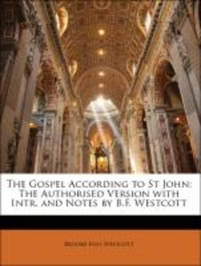 The Gospel According to St John: The Authorised Version with Int