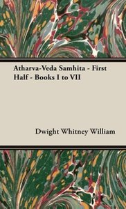 Atharva-Veda Samhita - First Half - Books I to VII