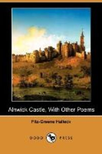 Alnwick Castle, with Other Poems (Dodo Press)