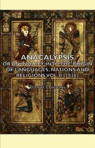 Anacalypsis - Or an Inquiry Into the Origin of Languages, Nation