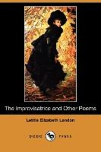 The Improvisatrice and Other Poems (Dodo Press)