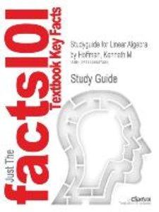 Studyguide for Linear Algebra by Hoffman, Kenneth M, ISBN 978013