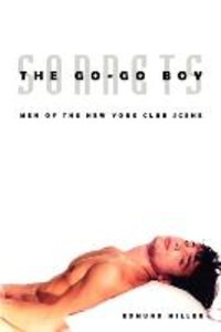 The Go-Go Boy Sonnets: Men of the New York Club Scene