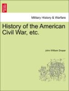 History of the American Civil War, etc. Vol. I.