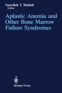 Aplastic Anemia and Other Bone Marrow Failure Syndromes