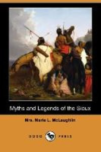 Myths and Legends of the Sioux (Dodo Press)