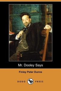 Mr. Dooley Says (Dodo Press)