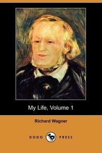 My Life, Volume 1 (Dodo Press)
