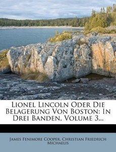 Lionel Lincoln oder die Belagerung von Boston.
