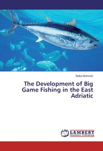 The Development of Big Game Fishing in the East Adriatic