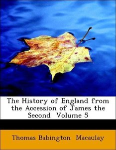 The History of England from the Accession of James the Second V