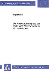 Die Auswanderung aus der Pfalz nach Nordamerika im 19. Jahrhunde