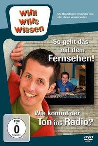 Willi wills wissen. So geht das mit dem Fernsehen! / Wie kommt d