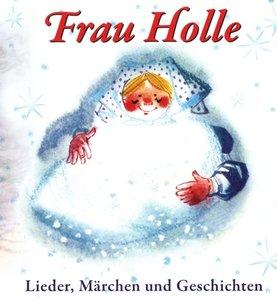 Frau Holle-Lieder,Märchen und Geschichten