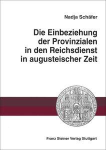 Die Einbeziehung der Provinzialen in den Reichsdienst in auguste
